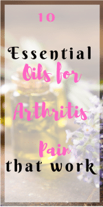 10 Essential Oils for Arthritis Pain Relief that work