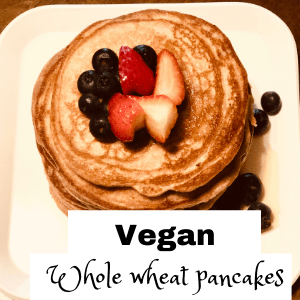 Whole Wheat Vegan pancakes